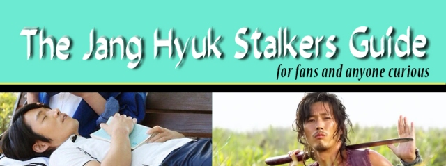 The Jang Hyuk Stalkers Guide For Fans Or Anyone Curious